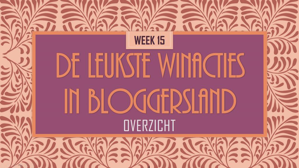 Blogger Winacties wk15