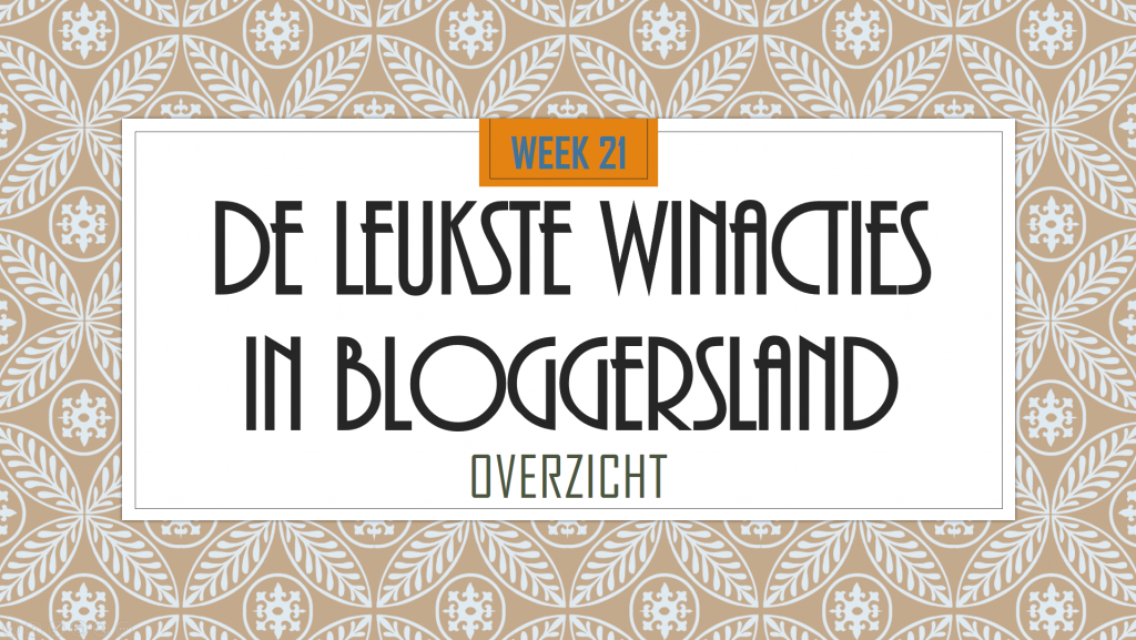 winacties Bloggersland week 21