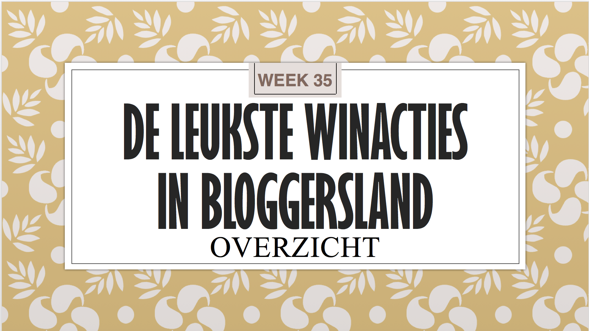 Leukste Winacties in Bloggersland week 35