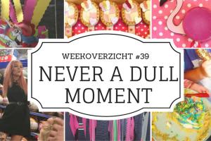 weekoverzicht Never a Dull Moment #39