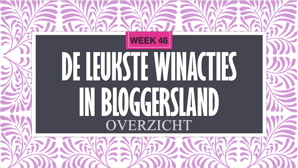 Leukste Winacties in Bloggersland week 46
