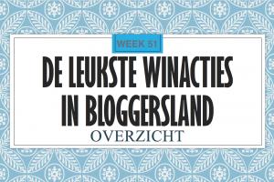 De Leukste Winacties Bloggersland week 51
