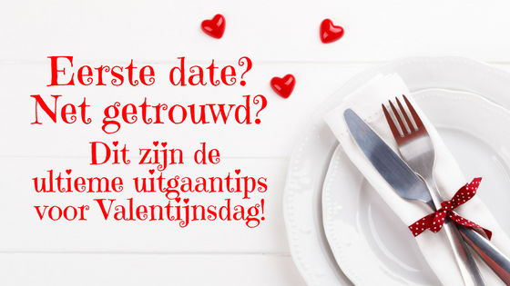 Tips voor uitgaanstips Valentijnsdag