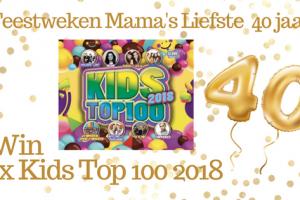 Feestweken Mama's liefste 40 jaar Kids Top 100 2018