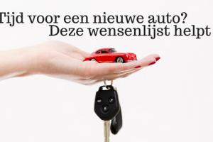 Tijd voor een nieuwe auto? Deze wensenlijst helpt!