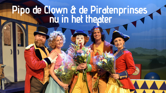Pipo de Clown & de Piratenprinses nu in het theater