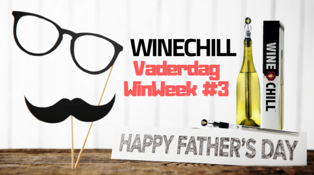 Vaderdag Winactie #3 WINECHILL