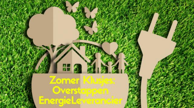 Zomer Klusje Overstappen Energieleverancier