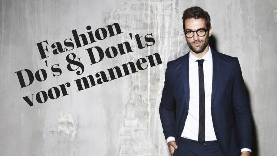 Fashion Do's & Don'ts voor mannen